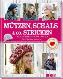 Mützen, Schals & Co. Stricken - Herring, Daniela; Sanchez Ortega, Roswitha