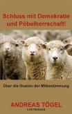 Schluss mit Demokratie und Pöbelherrschaft!