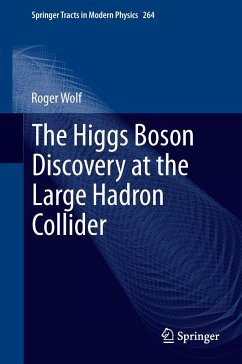 The Higgs Boson Discovery at the Large Hadron Collider - Wolf, Roger