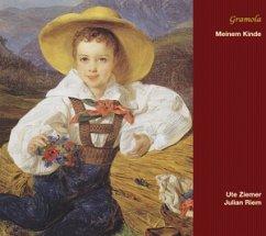 Meinem Kinde: Kinderlieder Klassischer Komponisten - Ute Ziemer/Julian Riem
