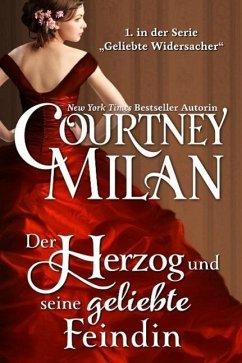 Der Herzog und seine geliebte Feindin (Geliebte Widersacher, #1) (eBook, ePUB) - Milan, Courtney