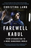 Farewell Kabul: From Afghanistan To A More Dangerous World (eBook, ePUB)