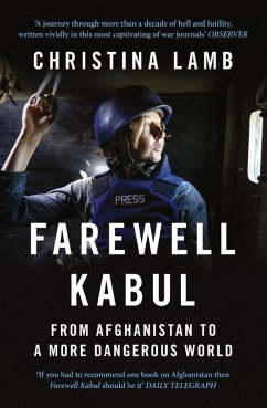 Farewell Kabul: From Afghanistan To A More Dangerous World (eBook, ePUB) - Lamb, Christina