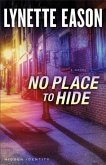 No Place to Hide (Hidden Identity Book #3) (eBook, ePUB)