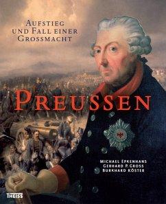 Preußen (eBook, ePUB) - Groß, Gerhard P.; Epkenhans, Michael; Köster, Burkhard