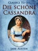 Die schöne Cassandra (eBook, ePUB)
