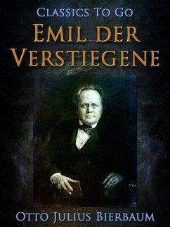 Emil der Verstiegene (eBook, ePUB) - Bierbaum, Otto Julius