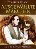 Ausgewählte Märchen (eBook, ePUB)