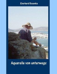 Aquarelle von unterwegs (eBook, ePUB)