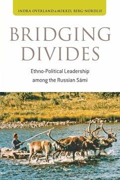 Bridging Divides - Overland, Indra; Berg-Nordlie, Mikkel