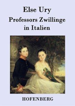 Professors Zwillinge in Italien - Ury, Else