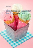 Erfrischende Eis-Rezepte für den Thermomix TM5 (eBook, ePUB)