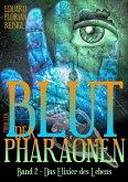 Das Elixier des Lebens / Blut der Pharaonen Bd.2 (eBook, ePUB)