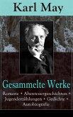 Gesammelte Werke: Romane + Abenteuergeschichten + Jugenderzählungen + Gedichte + Autobiografie (300 Titel in einem Buch  Vollständige Ausgaben) (eBook, ePUB)