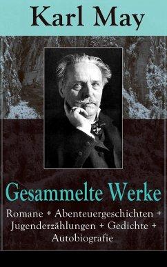 Gesammelte Werke: Romane + Abenteuergeschichten...