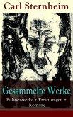 Gesammelte Werke: Bühnenwerke + Erzählungen + Romane (eBook, ePUB)