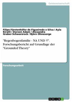 """""""Regenbogenfamilie - NA UND ?!"""". Forschungsbericht auf Grundlage der """"Grounded Theory"""" (eBook, ePUB)"""
