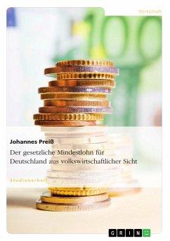 Der gesetzliche Mindestlohn für Deutschland aus volkswirtschaftlicher Sicht (eBook, ePUB)