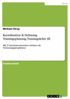 Koordination & Dehnung Trainingsplanung. Trainingslehre III (eBook, ePUB)