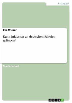 Kann Inklusion an deutschen Schulen gelingen? (eBook, ePUB)