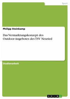 Das Vermarktungskonzept des Outdoor-Angebotes des TSV Neuried (eBook, ePUB)