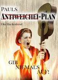 Pauls Antiweichei-Plan (eBook, ePUB)