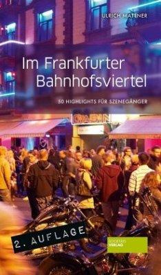 Im Frankfurter Bahnhofsviertel - Mattner, Ulrich