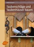 Taubenschläge und Taubenhäuser bauen (eBook, PDF)