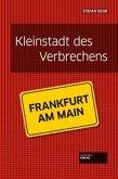 Frankfurt - Kleinstadt des Verbrechens