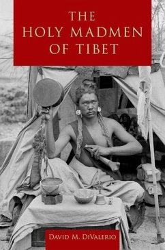 The Holy Madmen of Tibet - Divalerio, David M.