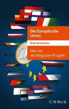 Die 101 wichtigsten Fragen - Die Europäische Union - Reichstein, Ruth