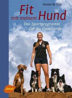 Fit mit meinem Hund (eBook, PDF) - Eick, Hester M.