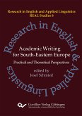 Academic Writing for South Eastern Europe. Practical and Theoretical Perspectives