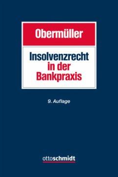 Insolvenzrecht in der Bankpraxis - Obermüller, Manfred
