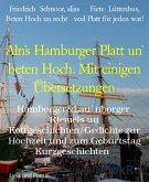 Aln`s Hamburger Platt un` beten Hoch. Mit einigen Übersetzungen (eBook, ePUB)