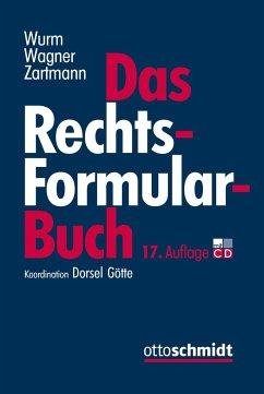 Das Rechtsformularbuch - Dorsel, Christoph; Engel, Simone; Fleckenstein, Jürgen; Fröhler, Oliver; Gehl, Cathrin; Götte, Bertolt