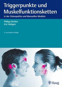 Triggerpunkte und Muskelfunktionsketten (eBook, ePUB) - Hebgen, Eric; Richter, Philipp