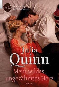Mein wildes, ungezähmtes Herz / Smythe Smith Bd.3 - Quinn, Julia