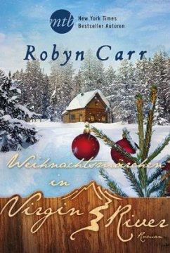 Weihnachtsmärchen in Virgin River / Virgin River Bd.20 - Carr, Robyn
