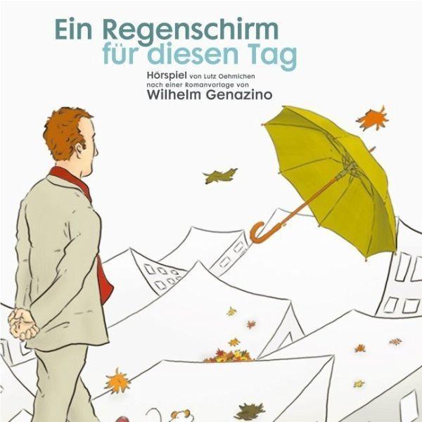 Ein Regenschirm für diesen Tag, 1 Audio-CD - Genazino, Wilhelm