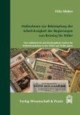 Maßnahmen zur Bekämpfung der Arbeitslosigkeit der Regierungen von Brüning bis Hitler.