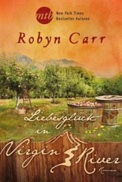 Liebesglück in Virgin River / Virgin River Bd.19 - Carr, Robyn
