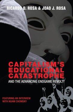 Capitalism's Educational Catastrophe - Rosa, Ricardo D.; Rosa, Joao J.