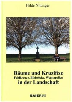 Bäume und Kruzifixe - Nittinger, Hilde