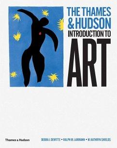 The Thames & Hudson Introduction to Art - DeWitte, Debra J.; Larmann, Ralph M.; Shields, M. Kathryn