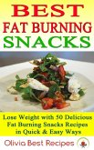 Best Fat Burning Snacks: Lose Weight with 50 Delicious Fat Burning Snacks Recipes in Quick & Easy Ways (eBook, ePUB)