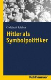 Hitler als Symbolpolitiker (eBook, PDF)