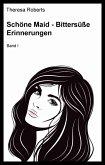 Schöne Maid - Bittersüsse Erinnerungen (eBook, ePUB)
