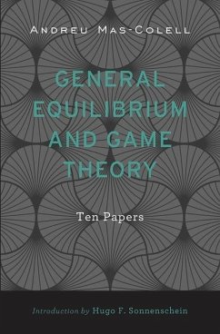 General Equilibrium and Game Theory: Ten Papers - Mas-Colell, Andreu