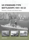 Us Standard-Type Battleships 1941-45 (2): Tennessee, Colorado and Unbuilt Classes